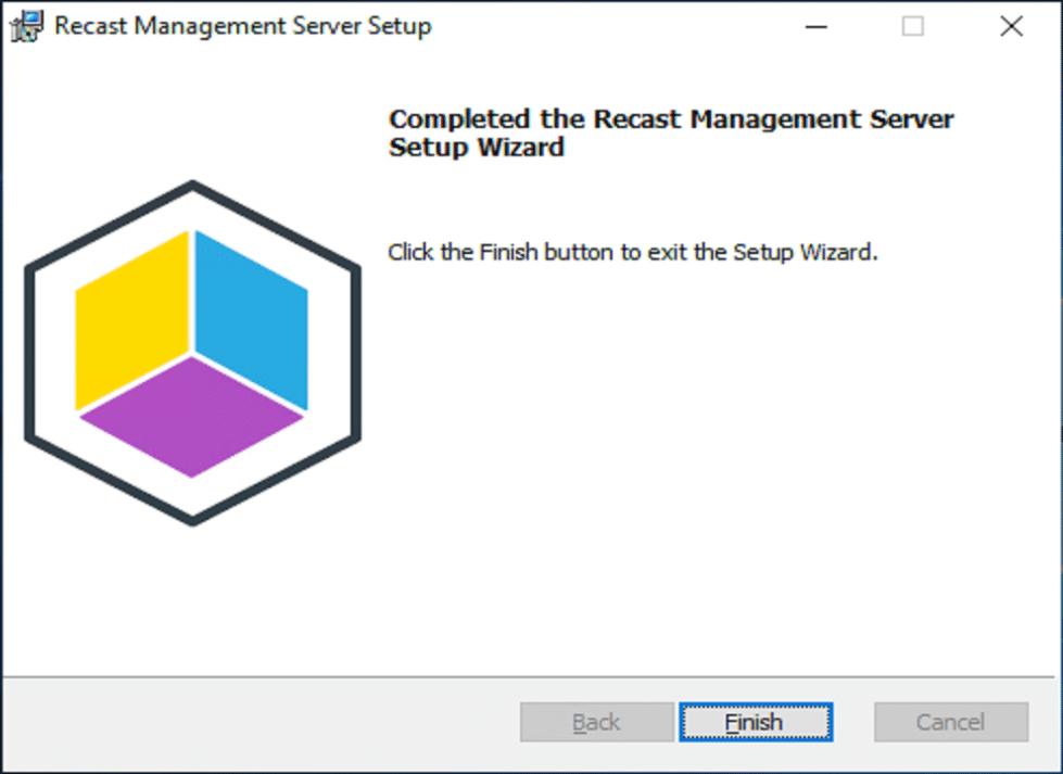 Completed the Recast Management Server Setup Wizard